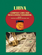 Libya Company Laws and Regulations Handbook Volume 1 Strategic Information and Basic Laws