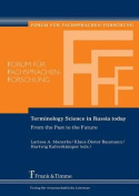 Terminology Science in Russia Today. from the Past to the Future