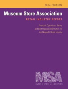 Museum Store Association Retail Industry Report, 2014 Edition