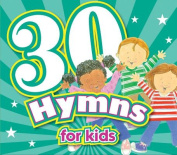 30 Hymns for Kids CD  [Audio]