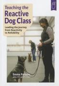 Teaching the Reactive Dog Class