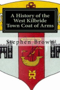 A History of the West Kilbride Town Coat of Arms