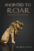 Anointed to Roar