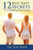 12 Best Kept Secrets to a Fulfilling Relationship