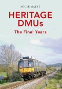 Heritage DMUs: The Final Years