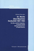 Dr. Moritz (Don Mauricio) Hochschild 1881-1965