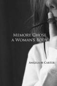Memory Chose a Woman's Body