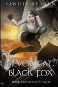 Silver Cat, Black Fox