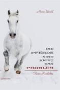Die Pferde Sind Nicht Das Problem [GER]