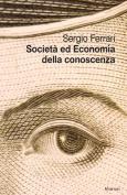 Societa' Ed Economia Della Conoscenza [ITA]