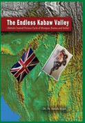 The Endless Kabaw Valley - British Created Visious Cycle of Manipur, Burma and India [Large Print]