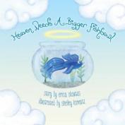 Heaven Needs a Bigger Fishbowl