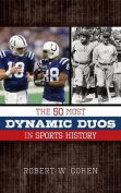 The 50 Most Dynamic Duos in Sports History