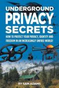 Underground Privacy Secrets