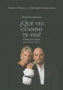 ?Que Ves Cuando Te Ves? [Spanish]