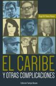 El Caribe y Otras Complicaciones [Spanish]
