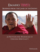 Emaho Tibet! Blessings from the Land of the Snows