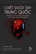 Chet Duoi Tay Trung Quoc [VIE]