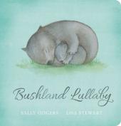 Bushland Lullaby [Board book]