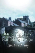 Jock MacKay and the Secrets of Rumbling Bridge