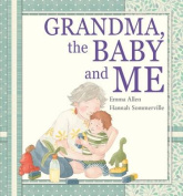 Grandma, the Baby and Me