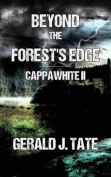 Beyond the Forest's Edge - Cappawhite II