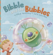 Bibble and the Bubbles