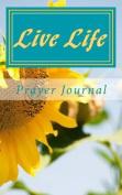 Live Life Prayer Journal