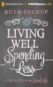 Living Well, Spending Less [Audio]