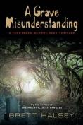 A Grave Misunderstanding