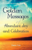 Golden Messages of Abundant Joy and Celebration