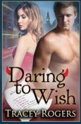 Daring to Wish