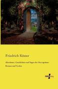 Altertumer, Geschichten Und Sagen Der Herzogtumer Bremen Und Verden [GER]