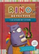 Rino Detective y un Extrano Muy Extrano [Spanish]