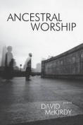Ancestral Worship: Poems