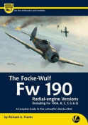 The Focke-Wulf Fw 190 Radial-Engine Versions (Including Fw 190A, B, C, F, G & S)