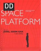 Jang, Soon Gak + Jay is Working. 1999-2013 Space Platform DD 40