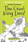 The Cruel King Lives