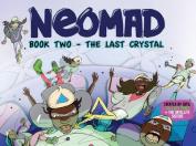 Neomad: Book 2: Last Crystal