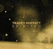 Tracey Moffatt - Spirited