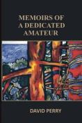 Memoirs of a Dedicated Amateur