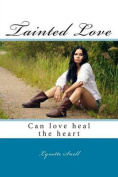 Tainted Love: Tainted Love