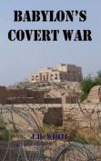 Babylon's Covert War