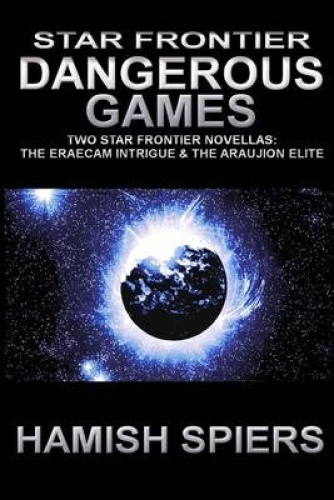 Star Frontier: Dangerous Games by Hamish Spiers.