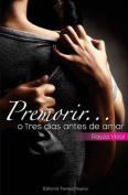 Premorir O Tres Dias Antes de Amar [Spanish]