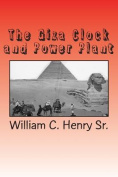 The Giza Clock and Power Plant
