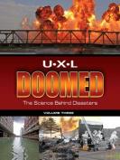 U.X.L Doomed the Science Behind Disasters 3volumen Set