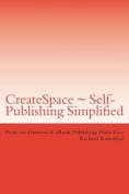 Createspace Self-Publishing Simplified
