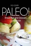 No-Cook Paleo! - Breakfast and Dessert Cookbook