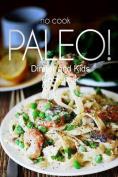 No-Cook Paleo! - Dinner and Kids Cookbook